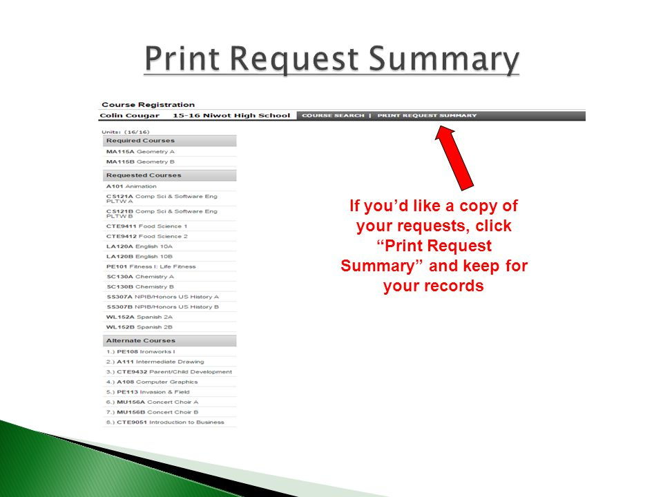 If you'd like a copy of your requests, click Print Request Summary and keep for your records