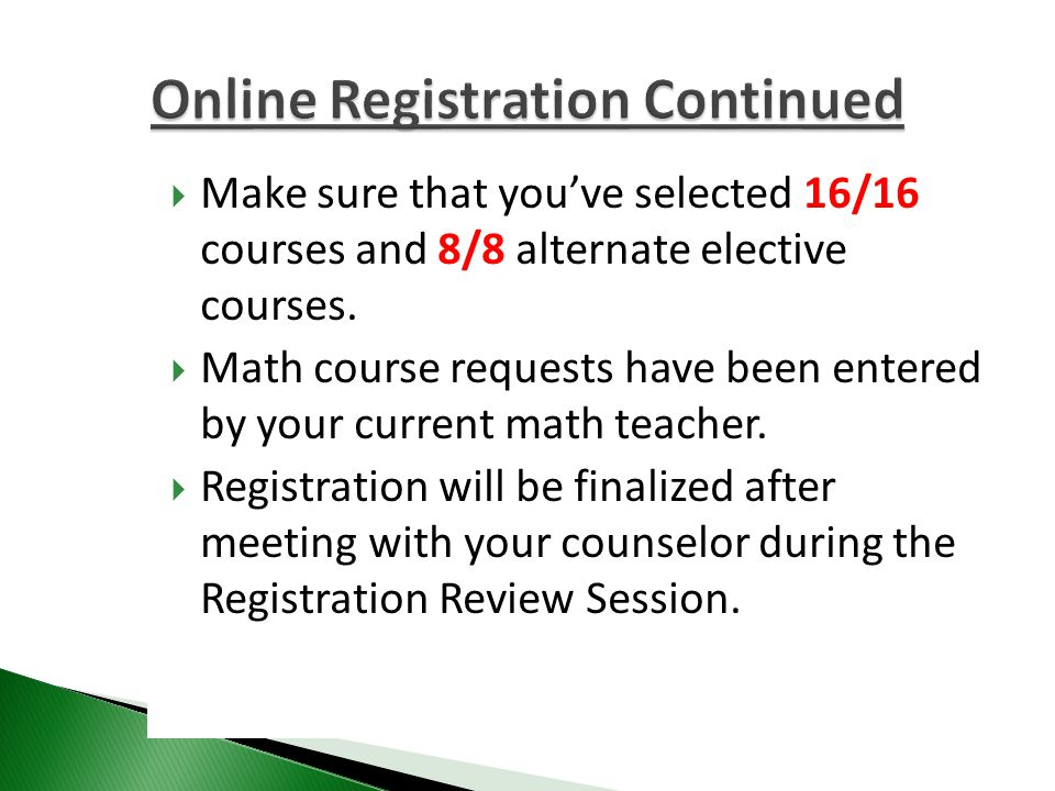  Make sure that you've selected 16/16 courses and 8/8 alternate elective courses.