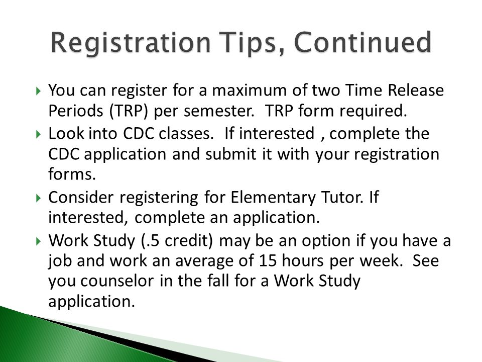  You can register for a maximum of two Time Release Periods (TRP) per semester.