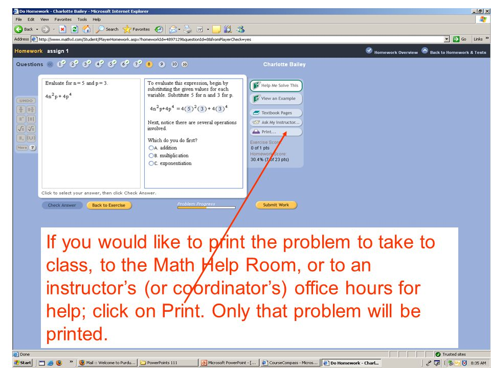 If you would like to print the problem to take to class, to the Math Help Room, or to an instructor's (or coordinator's) office hours for help; click on Print.