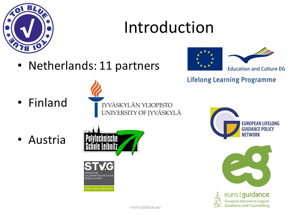 Introduction Netherlands: 11 partners Finland Austria