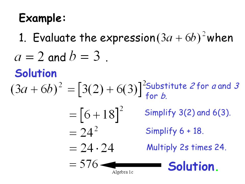 Algebra 1c Example: 1. Evaluate the expression when and.