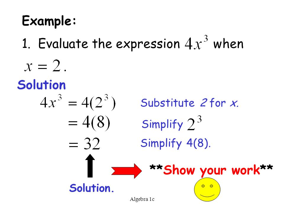 Algebra 1c Example: 1. Evaluate the expression when.
