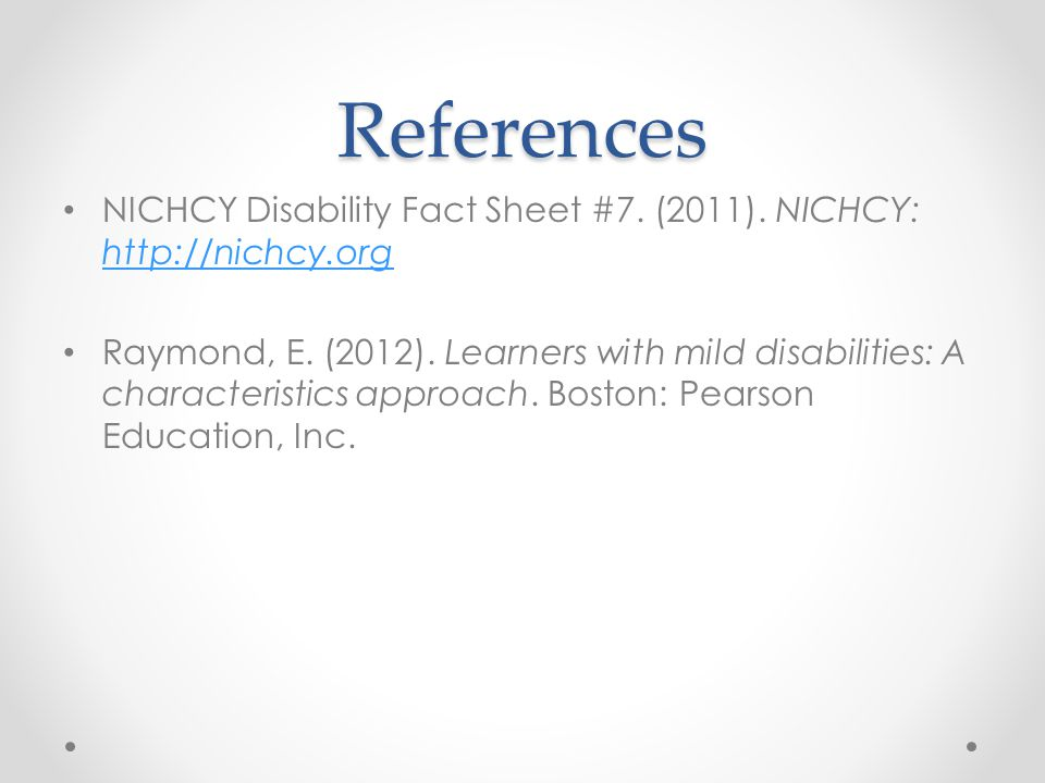 References NICHCY Disability Fact Sheet #7. (2011).