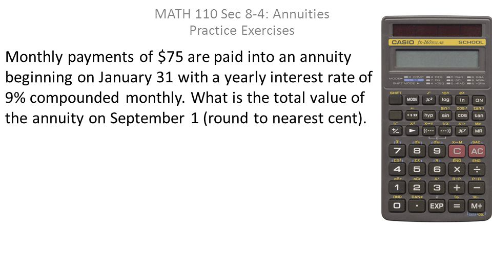 monthly payments of 75 are paid into an annuity beginning on
