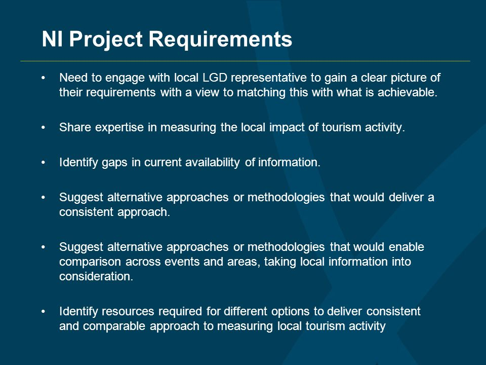 NI Project Requirements Need to engage with local LGD representative to gain a clear picture of their requirements with a view to matching this with what is achievable.