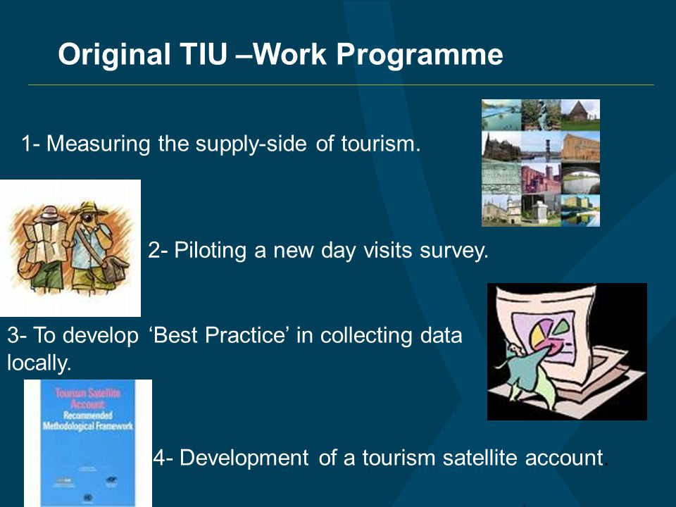Original TIU –Work Programme 1- Measuring the supply-side of tourism.