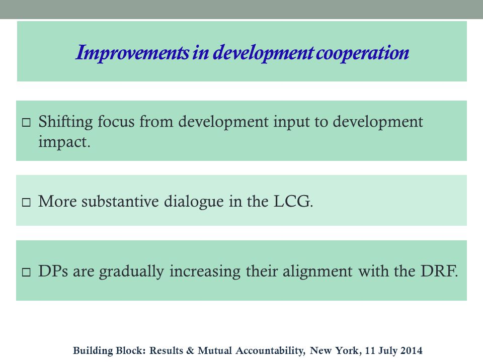  Shifting focus from development input to development impact.