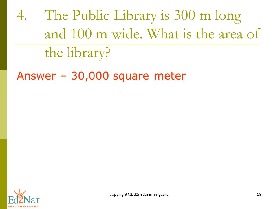 4.The Public Library is 300 m long and 100 m wide.