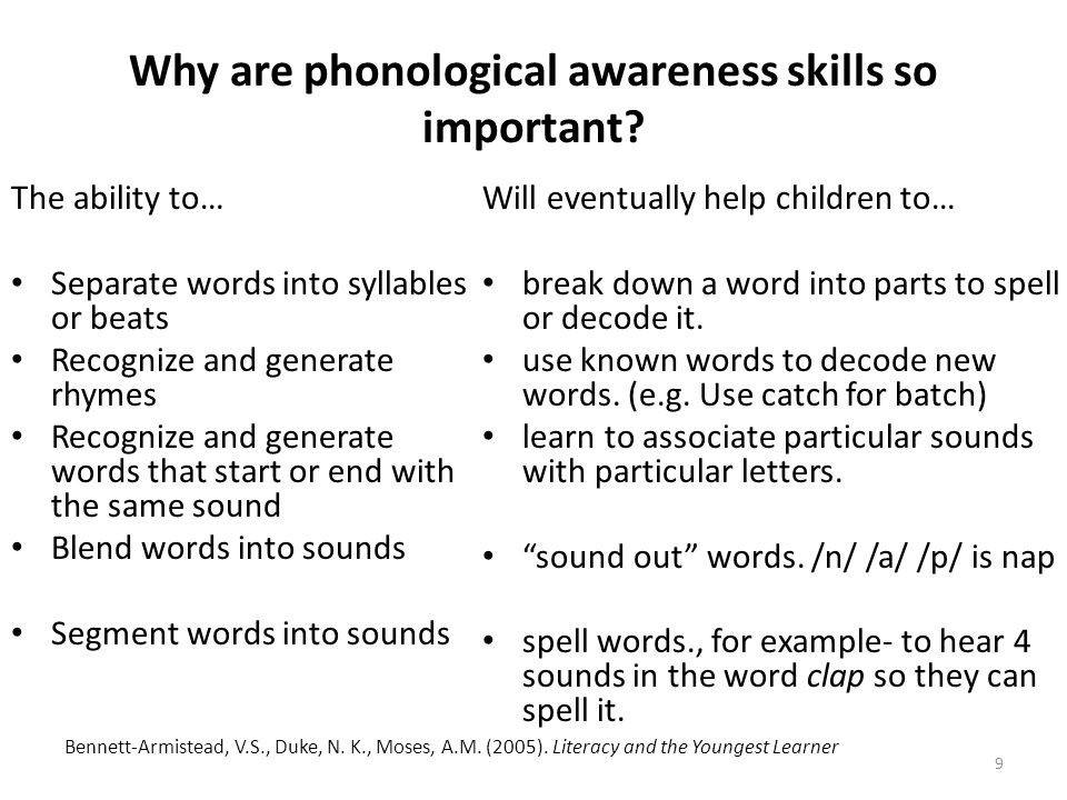 9 Why are phonological awareness skills so important.