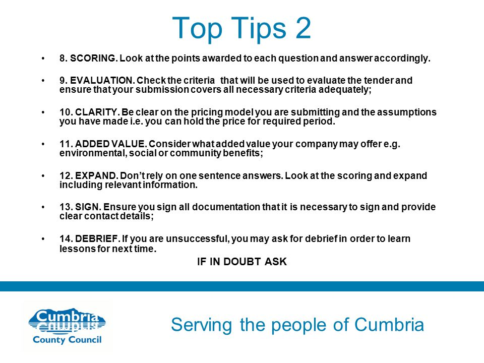 Serving the people of Cumbria Do not use fonts other than Arial for your presentations Top Tips 2 8.