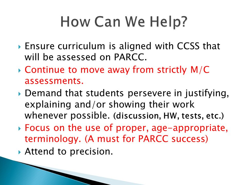 Ensure curriculum is aligned with CCSS that will be assessed on PARCC.