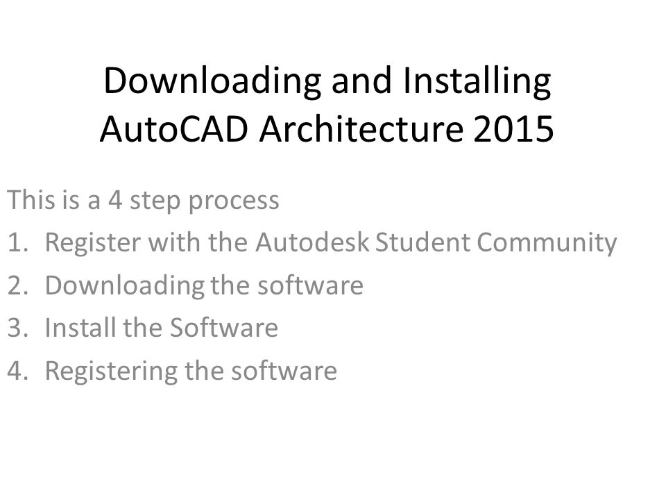 Downloading and Installing AutoCAD Architecture 2015 This is a 4