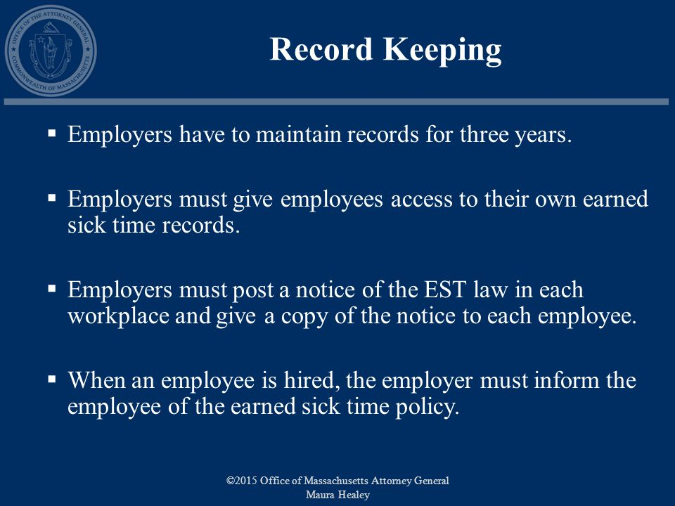 Record Keeping  Employers have to maintain records for three years.