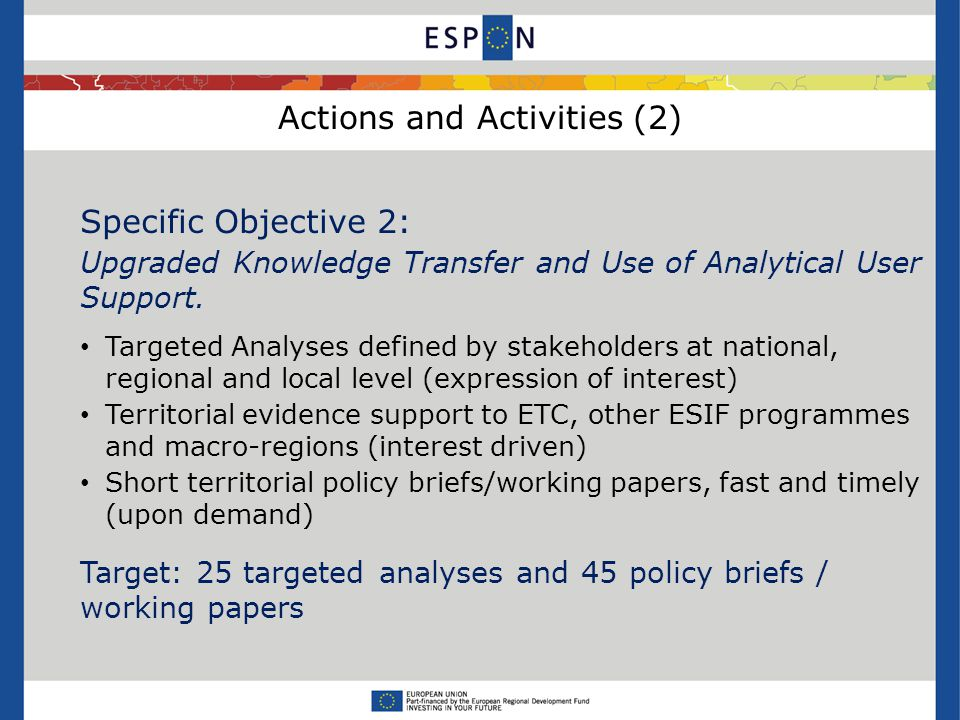 Actions and Activities (2) Specific Objective 2: Upgraded Knowledge Transfer and Use of Analytical User Support.