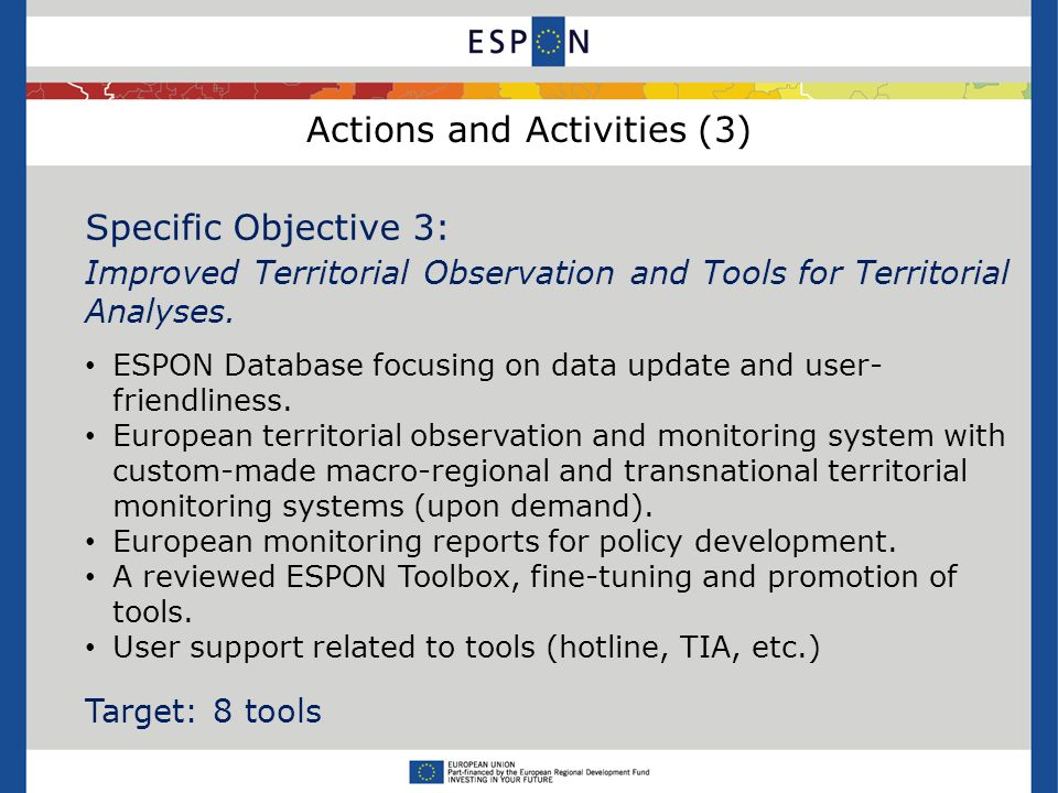 Actions and Activities (3) Specific Objective 3: Improved Territorial Observation and Tools for Territorial Analyses.