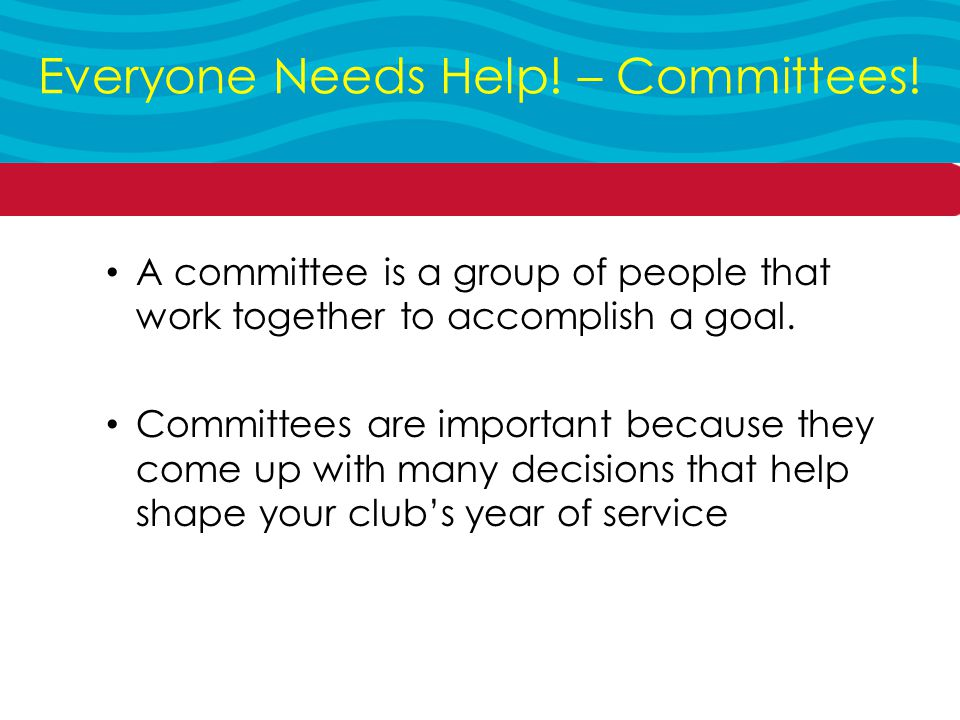 A committee is a group of people that work together to accomplish a goal.