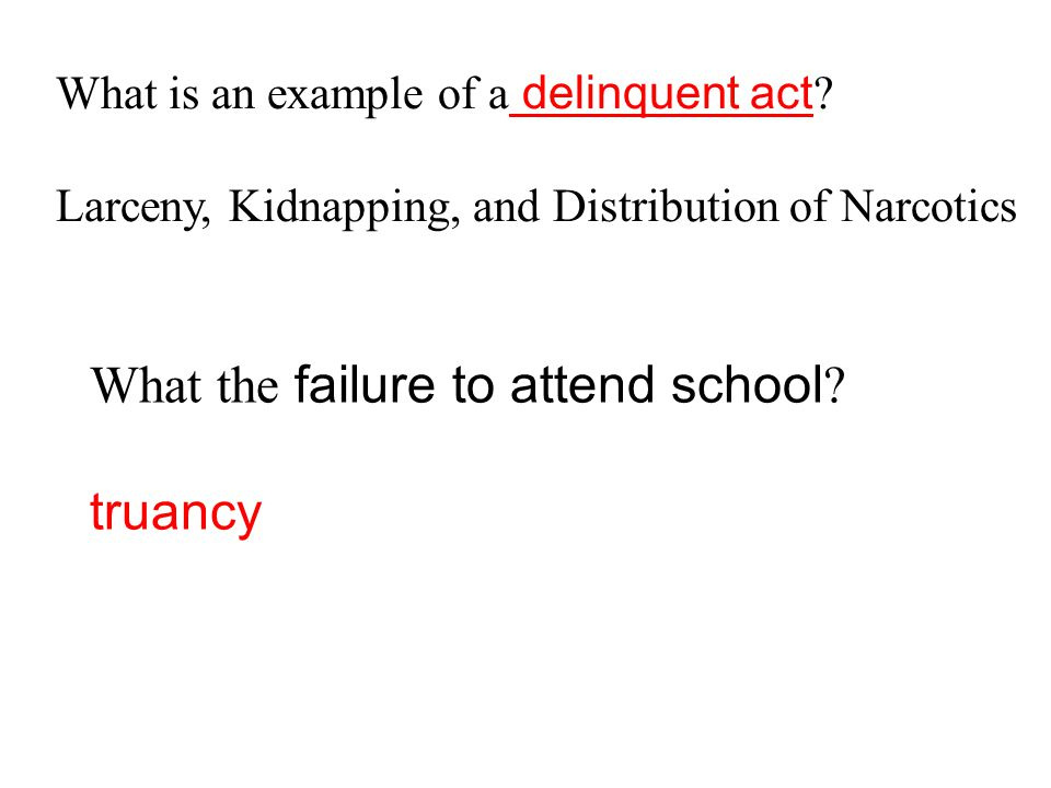 What is an example of a delinquent act .