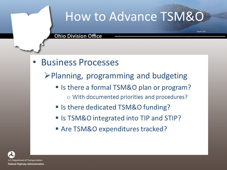 Business Processes  Planning, programming and budgeting  Is there a formal TSM&O plan or program.