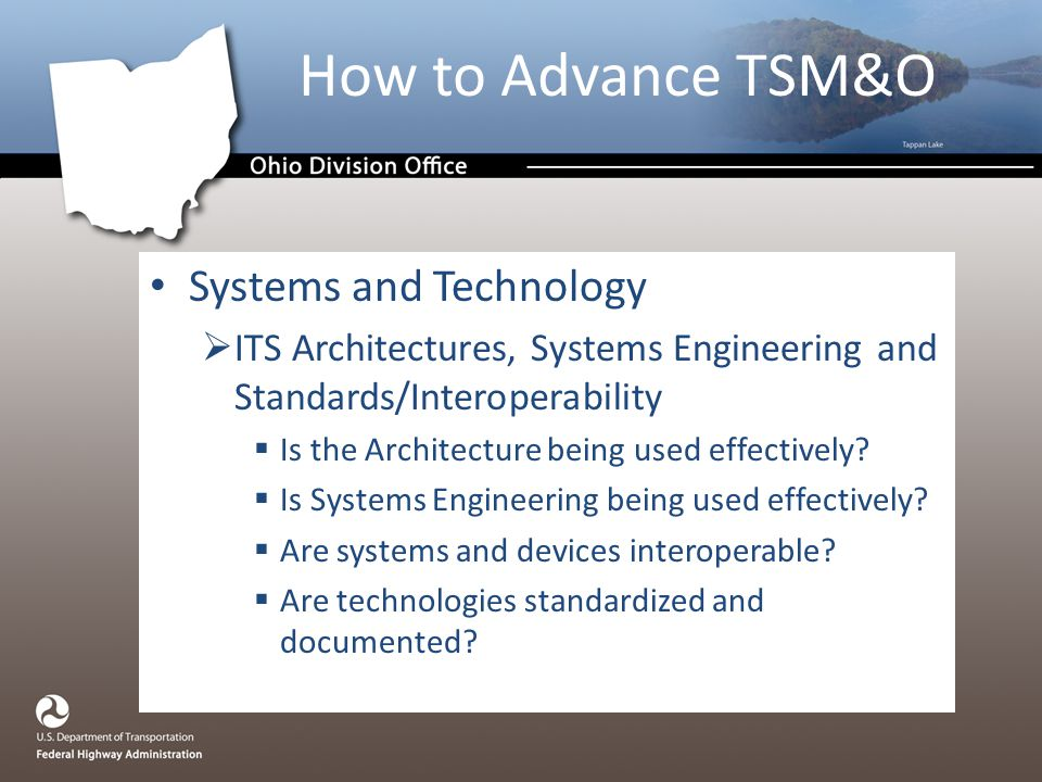 Systems and Technology  ITS Architectures, Systems Engineering and Standards/Interoperability  Is the Architecture being used effectively.