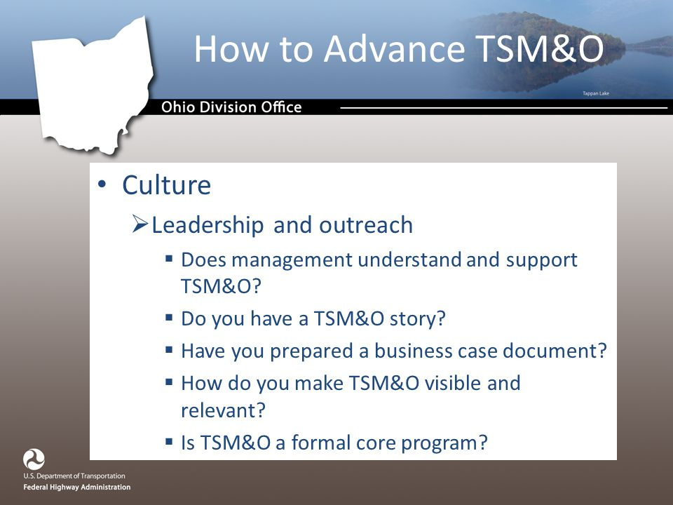 Culture  Leadership and outreach  Does management understand and support TSM&O.