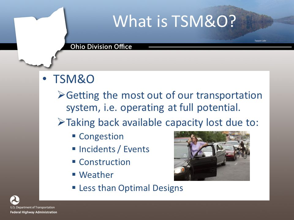 TSM&O  Getting the most out of our transportation system, i.e.