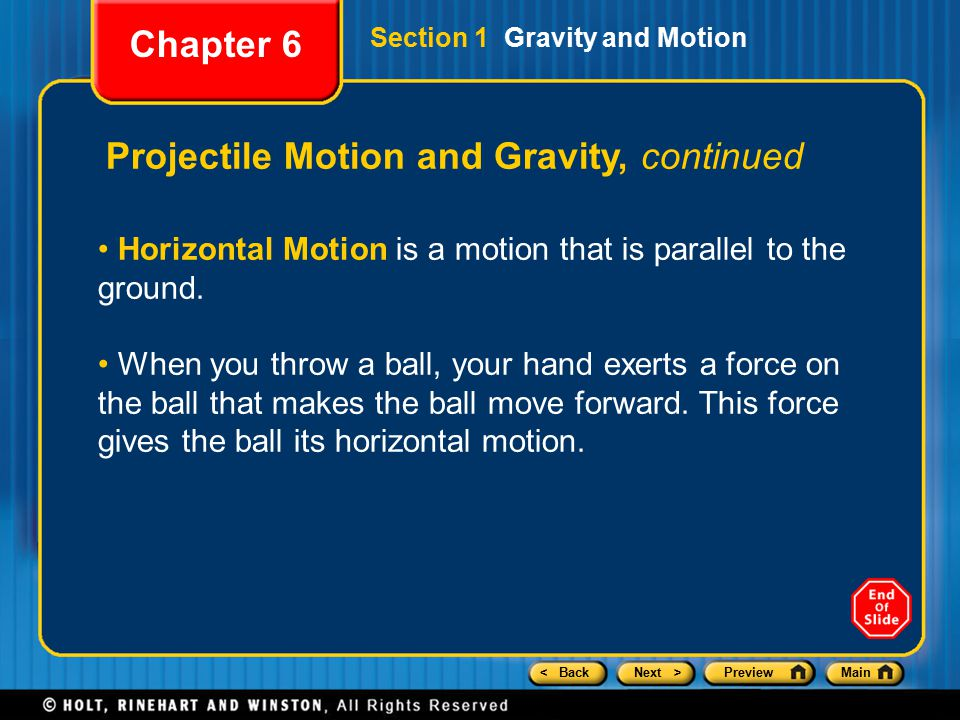 < BackNext >PreviewMain Projectile Motion and Gravity, continued Horizontal Motion is a motion that is parallel to the ground.