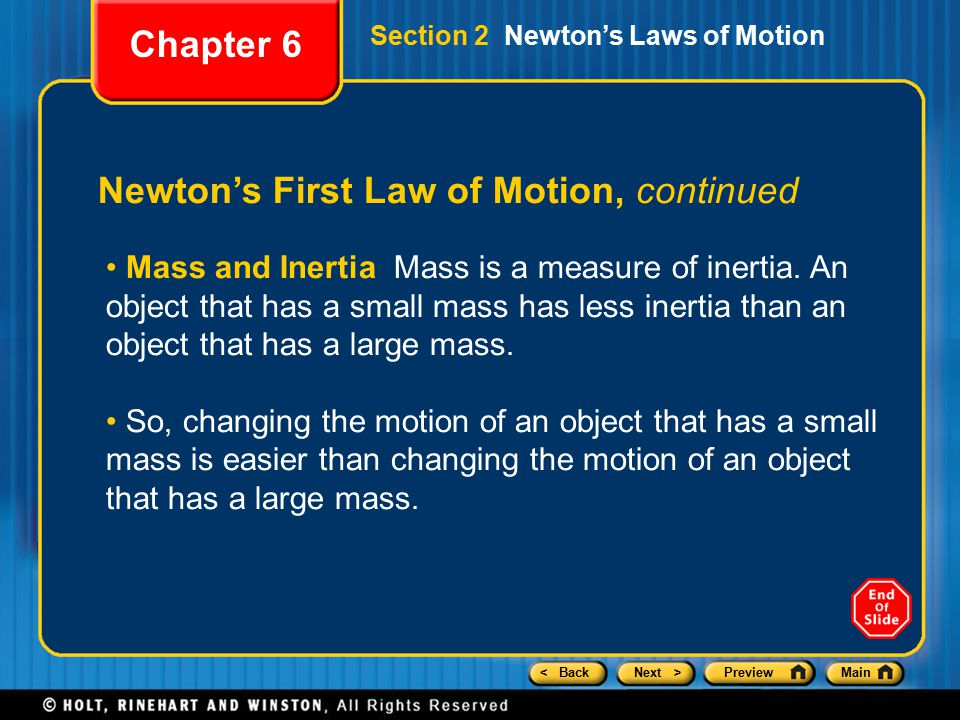 < BackNext >PreviewMain Newton's First Law of Motion, continued Mass and Inertia Mass is a measure of inertia.