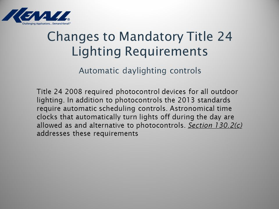 Changes To Mandatory Title 24 Lighting Requirements Automatic Daylighting  Controls Title Required Photocontrol Devices For All