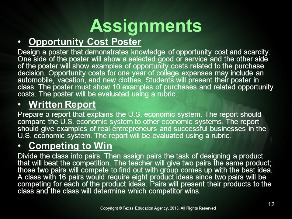Assignments Opportunity Cost Poster Design a poster that demonstrates knowledge of opportunity cost and scarcity.