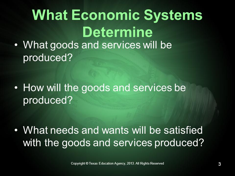 What Economic Systems Determine What goods and services will be produced.