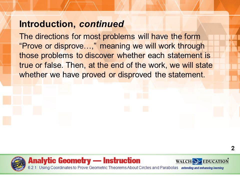 Introduction, continued The directions for most problems will have the form Prove or disprove…, meaning we will work through those problems to discover whether each statement is true or false.