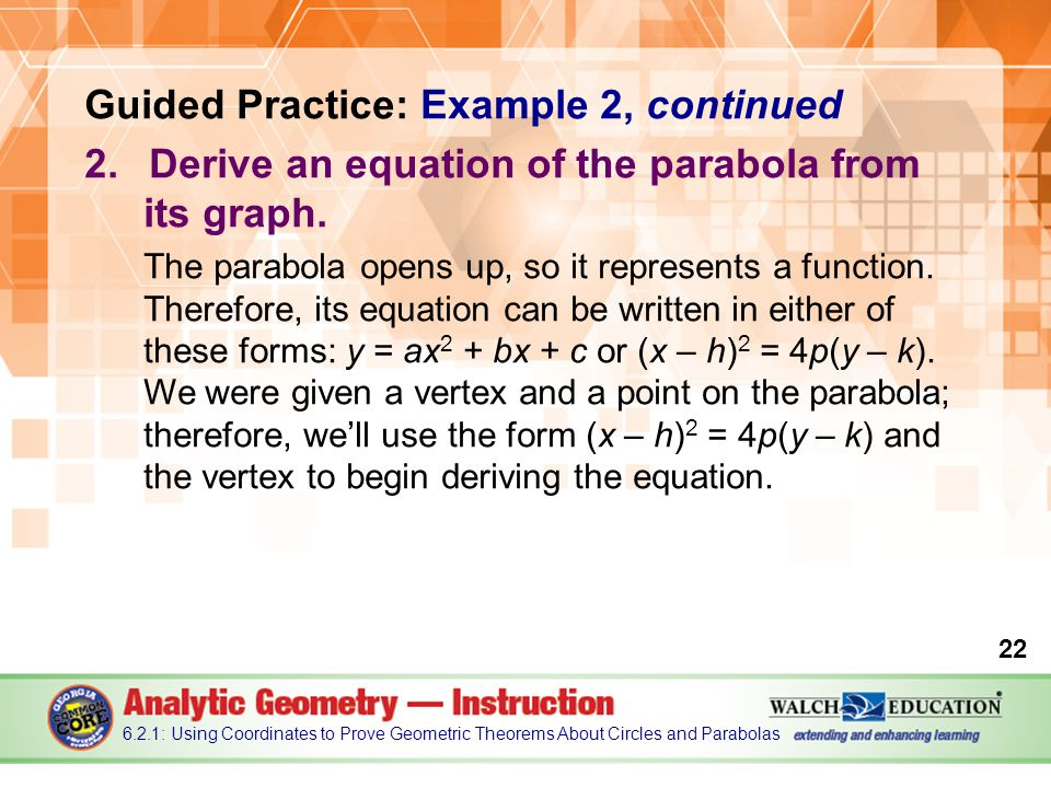 Guided Practice: Example 2, continued 2.Derive an equation of the parabola from its graph.