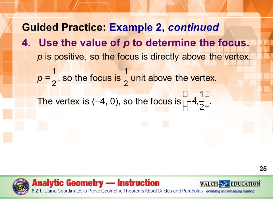Guided Practice: Example 2, continued 4.Use the value of p to determine the focus.