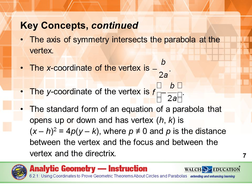 Key Concepts, continued The axis of symmetry intersects the parabola at the vertex.