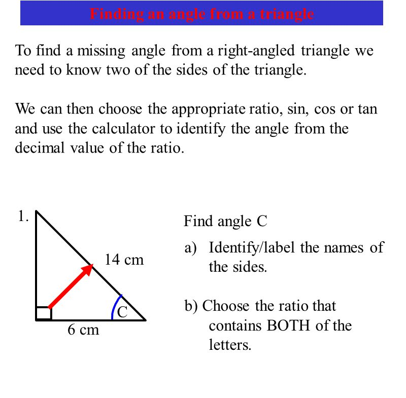 Right triangle trigonometry trigonometry is based upon ratios of the finding an angle from a triangle to find a missing angle from a right angled publicscrutiny Images