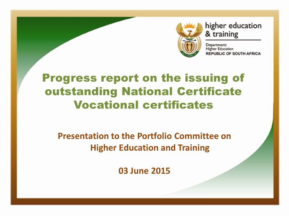 Progress report on the issuing of outstanding National Certificate ...