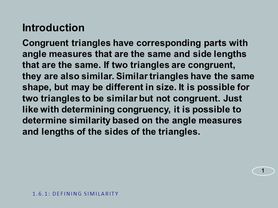 Introduction Congruent triangles have corresponding parts with angle measures that are the same and side lengths that are the same.