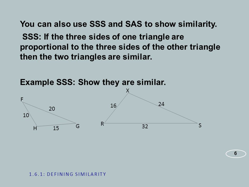 You can also use SSS and SAS to show similarity.