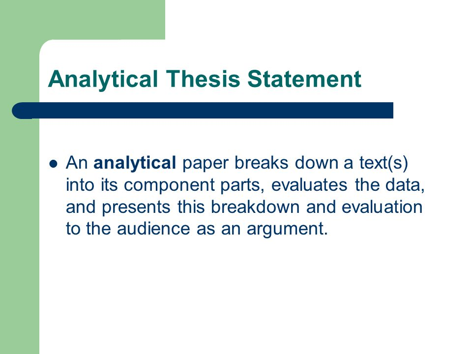 How To Write A Thesis For A Persuasive Essay  Analytical Thesis Statement An Analytical Paper Breaks Down A Texts  Into Its Component Parts Evaluates The Data And Presents This Breakdown  And  High School And College Essay also What Is Business Ethics Essay Thesis Statements Analytical Thesis Statement An Analytical Paper  Pay To Write My Literature Review