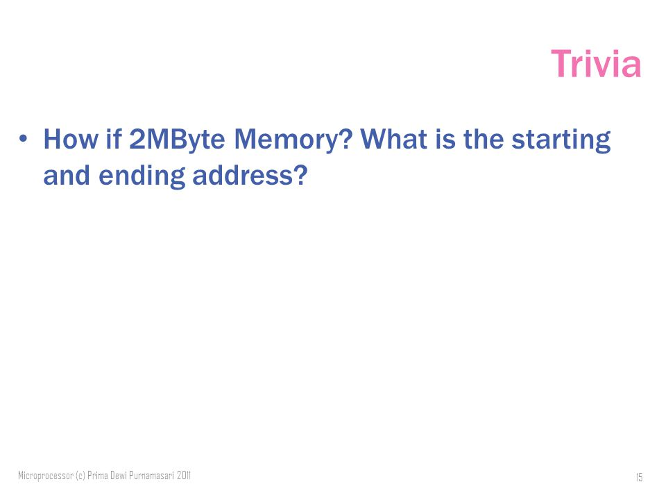 Trivia How if 2MByte Memory. What is the starting and ending address.