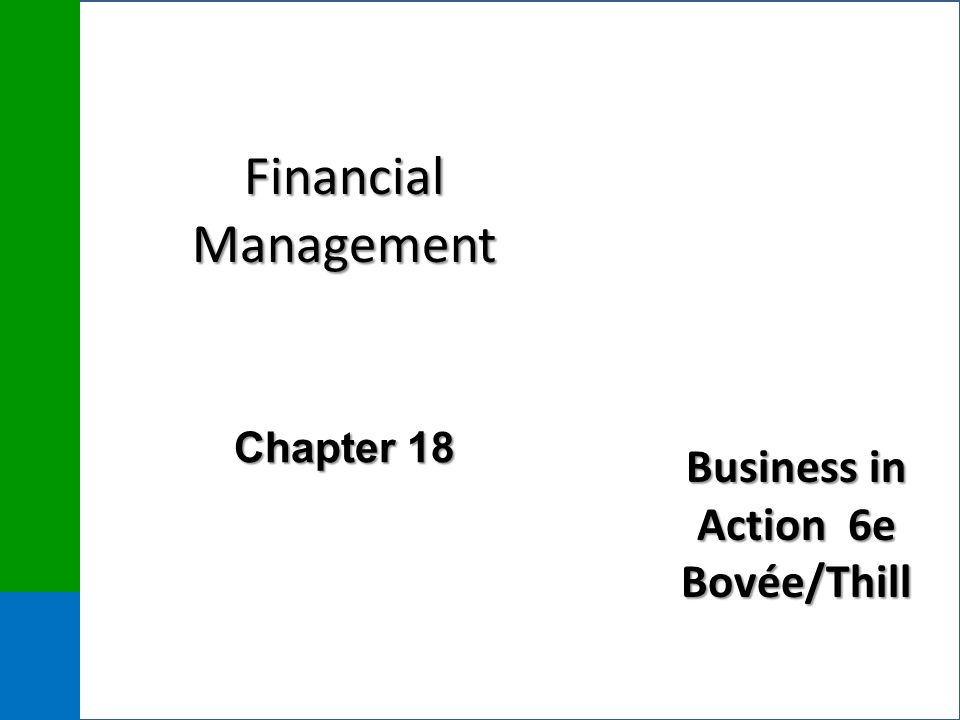 Business in Action 6e Bovée/Thill Financial Management Chapter 18