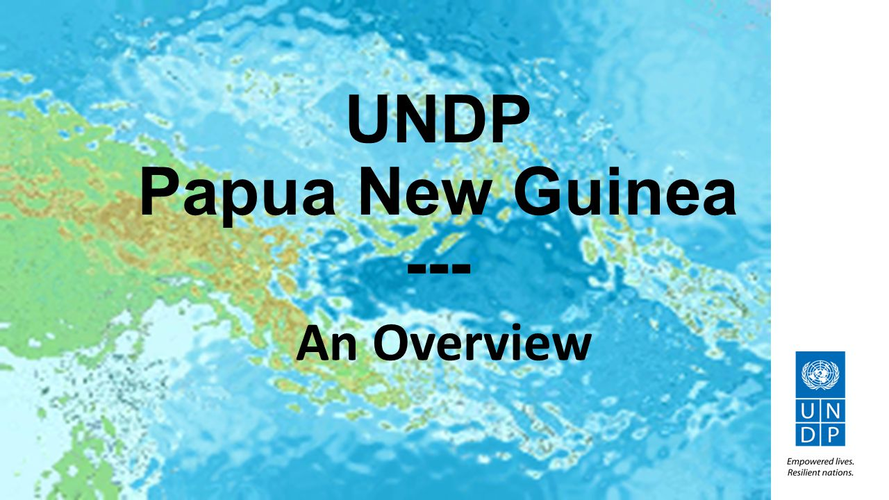 UNDP Papua New Guinea --- An Overview