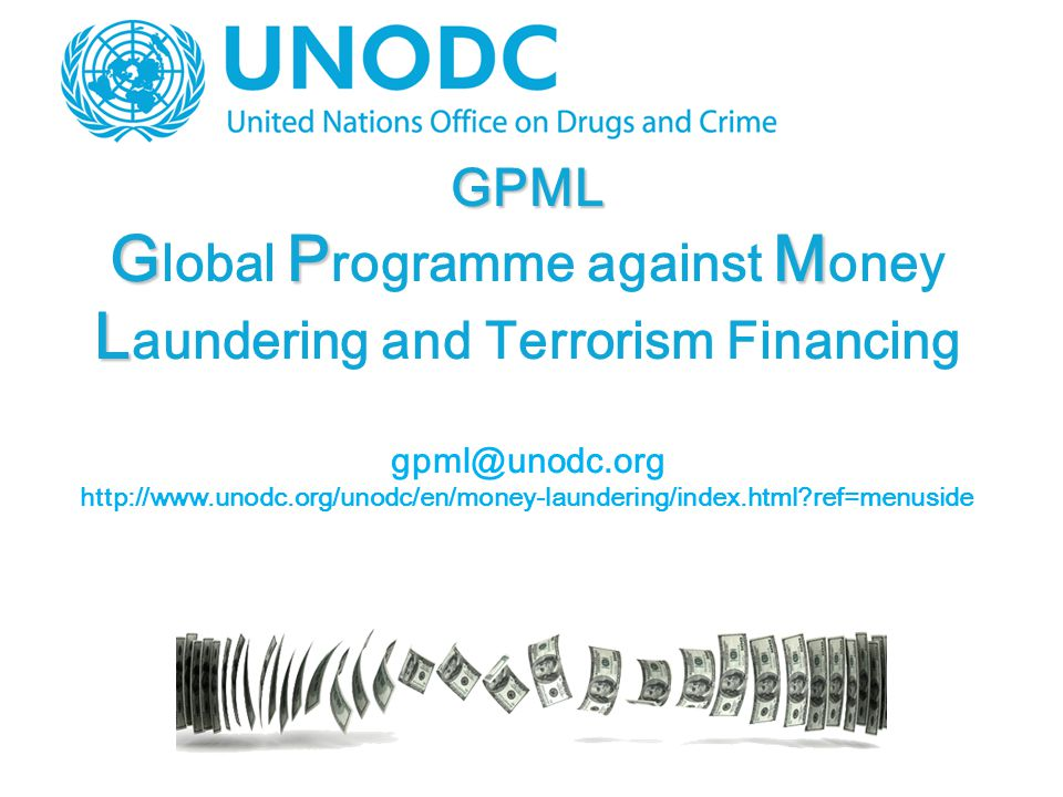 GPML GPM L G lobal P rogramme against M oney L aundering and Terrorism Financing   ref=menuside