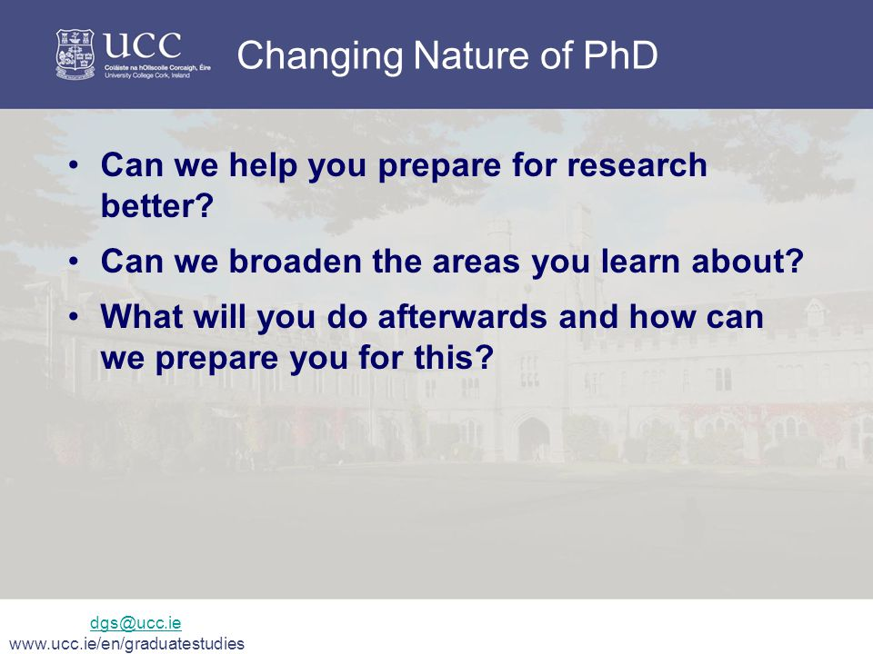 Changing Nature of PhD Can we help you prepare for research better.