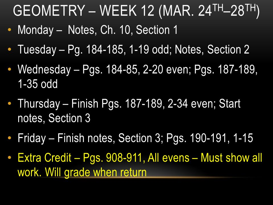 GEOMETRY – WEEK 12 (MAR. 24 TH –28 TH ) Monday – Notes, Ch.