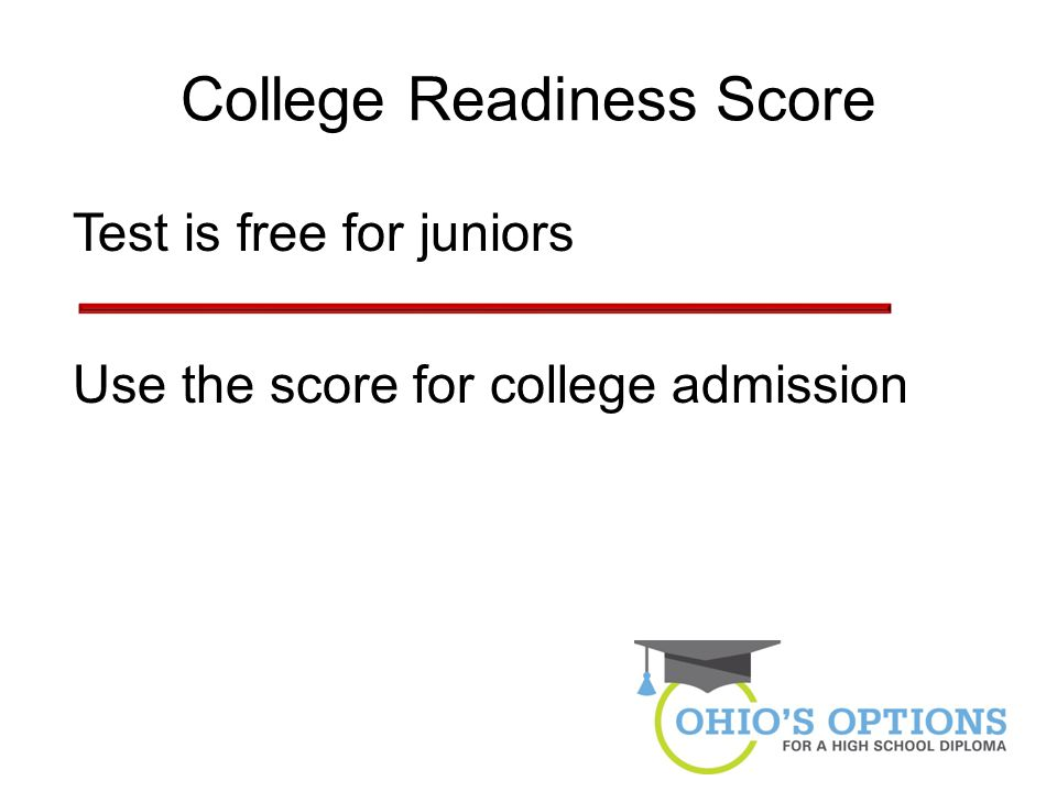 College Readiness Score Test is free for juniors Use the score for college admission