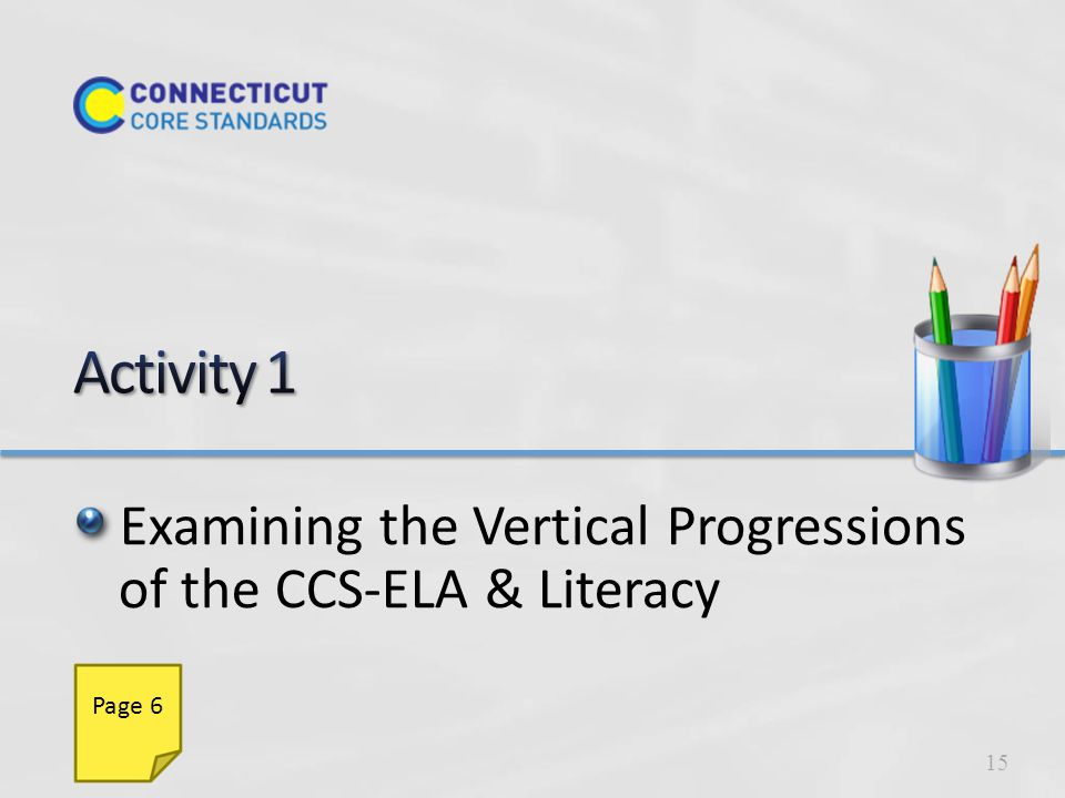 Examining the Vertical Progressions of the CCS-ELA & Literacy 15 Page 6