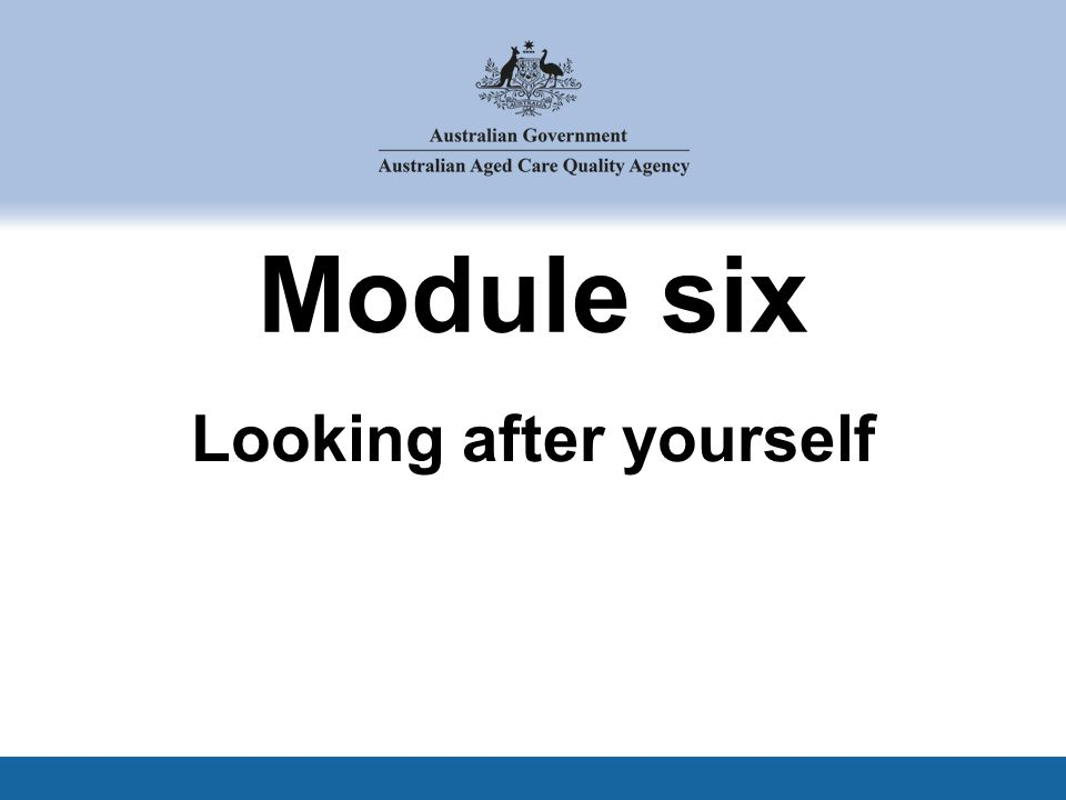 Module six Looking after yourself