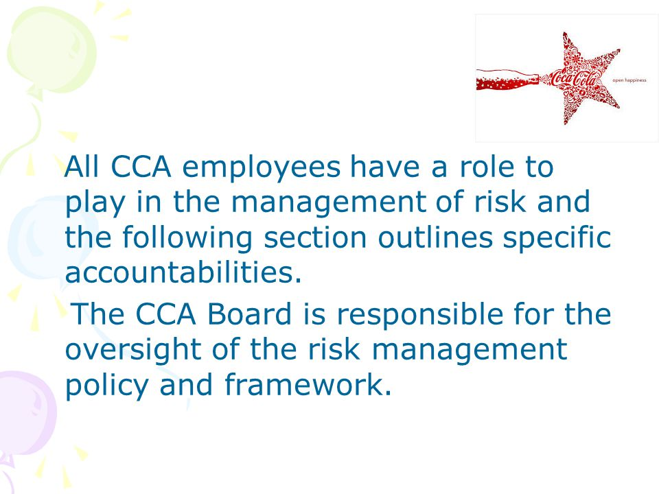 All CCA employees have a role to play in the management of risk and the following section outlines specific accountabilities.